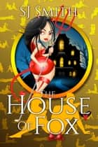 The House of Fox ebook by SJ Smith