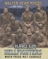 The Harlem Hellfighters ebook by Walter Dean Myers,Bill Miles