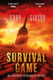 Survival Game - The Apocalypse Duology: Book Two ebook by Gary Gibson