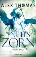 Engelszorn 1 - Thriller ebook by Alex Thomas
