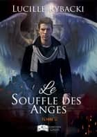 Le Souffle des Anges, tome 2 ebook by Lucille Rybacki