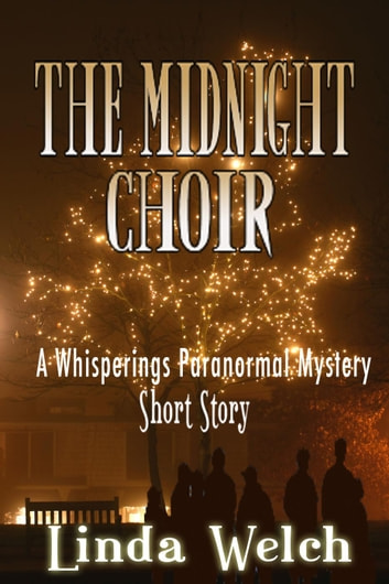 The Midnight Choir, a Whisperings Paranormal Mystery short story ebook by Linda Welch
