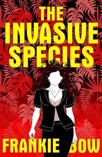 The Invasive Species - Professor Molly Mysteries, #4 ebook by Frankie Bow