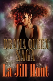 Drama Queen Saga ebook by La Jill Hunt