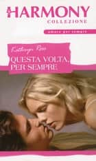 Questa volta per sempre ebook by Kathryn Ross