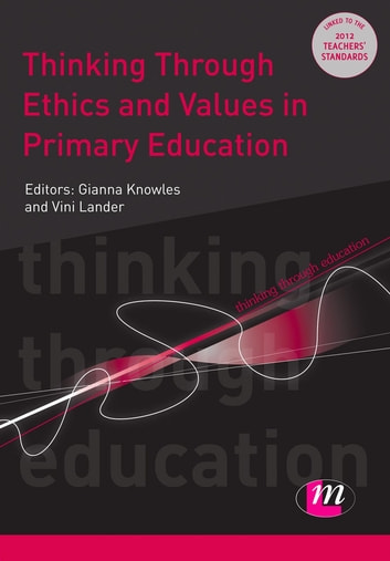 Thinking Through Ethics and Values in Primary Education ebook by