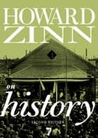 Howard Zinn on History ebook by Howard Zinn,Staughton Lynd