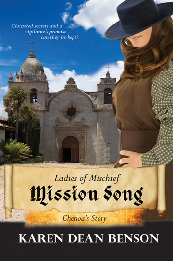 Mission Song: Chenoa's Story ebook by Karen Dean Benson