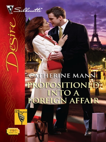 Propositioned Into a Foreign Affair ekitaplar by Catherine Mann