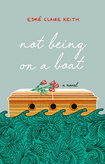 Not Being on a Boat ebook by Esmé Claire Keith
