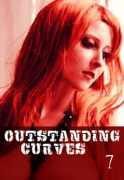 Outstanding Curves Volume 7 - A sexy photo book ebook by Miranda Frost