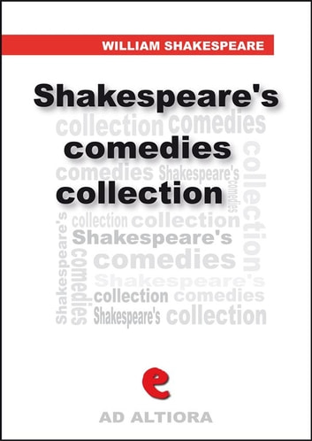 shakespeares comedies collection ad altiora