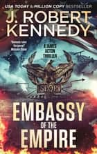 Embassy of the Empire - A James Acton Thriller, Book #28 ebook by J. Robert Kennedy