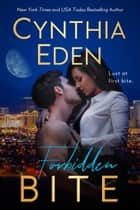 Forbidden Bite ebook by Cynthia Eden