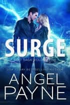 Surge: Bolt Saga: Volume Five ebook by Angel Payne