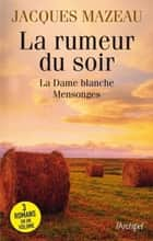 La rumeur du soir ebook by Jacques Mazeau