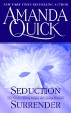 Surrender/Seduction - Two Novels in One Volume ebook by Amanda Quick