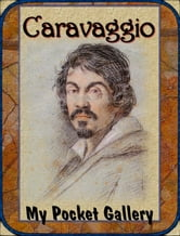 Caravaggio - Annotated Paintings ebook by Daniel Coenn