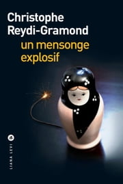 Un mensonge explosif ebook by Christophe Reydi-Gramond