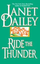 Ride the Thunder ebook by Janet Dailey