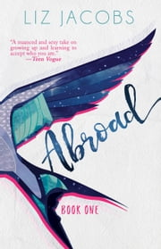 Abroad: Book One ebook by Liz Jacobs
