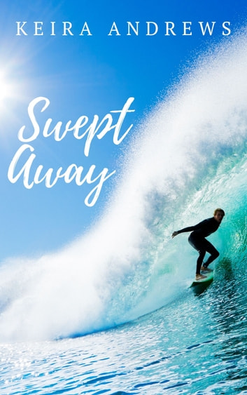 Swept Away - A Flash Rip Story ebook by Keira Andrews