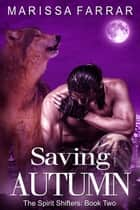 Saving Autumn - The Spirit Shifters, #2 ebook by Marissa Farrar