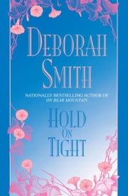 Hold on Tight ebook by Deborah Smith