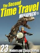 The Second Time Travel MEGAPACK ® - 23 Modern and Classic Stories ebook by Kristine Kathryn Rusch, Robert J. Sawyer
