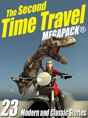 The Second Time Travel MEGAPACK ® - 23 Modern and Classic Stories ebook by Kristine Kathryn Rusch,Robert J. Sawyer