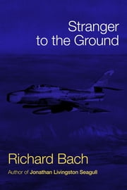 Stranger to the Ground ebook by Richard Bach
