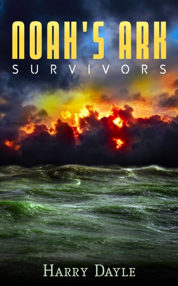 Noah's Ark: Survivors ebook by Harry Dayle