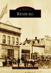 Rexburg ebook by Lowell J. Parkinson,Mardi J. Parkinson