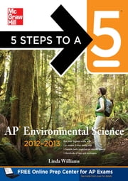 5 Steps to a 5 AP Environmental Science, 2012-2013 Edition ebook by Linda Williams