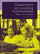 Classrooms as Learning Communities ebook by Chris Watkins