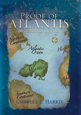Proof of Atlantis - Records from the Past ebook by Charles L. Harris