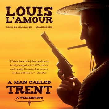 A Man Called Trent - A Western Duo audiobook by Louis L'Amour