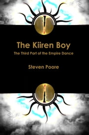 Empire Dance 3: The Kiiren Boy ebook by Steven Poore
