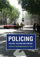 Policing - Politics, Culture and Control ebook by Tim Newburn, Professor Jill Peay