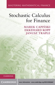 Stochastic Calculus for Finance ebook by Marek Capiński,Ekkehard Kopp,Janusz Traple