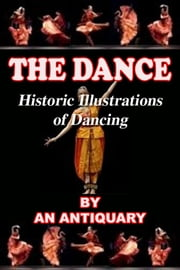 The Dance Historic Illustrations of Dancing ebook by Kobo.Web.Store.Products.Fields.ContributorFieldViewModel