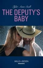 The Deputy's Baby (Mills & Boon Heroes) (The Protectors of Riker County, Book 5) ebook by Tyler Anne Snell