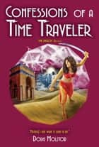 Confessions of a Time Traveler ebook by Doug Molitor