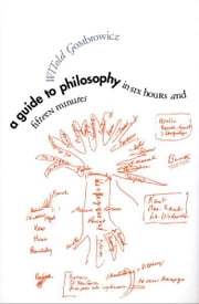 A Guide to Philosophy in Six Hours and Fifteen Minutes ebook by Witold Gombrowicz,Benjamin Ivry