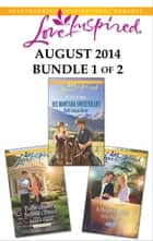 Love Inspired August 2014 - Bundle 1 of 2 - His Montana Sweetheart\A Heart to Heal\The Widower's Second Chance ebook by Ruth Logan Herne, Allie Pleiter, Jessica Keller