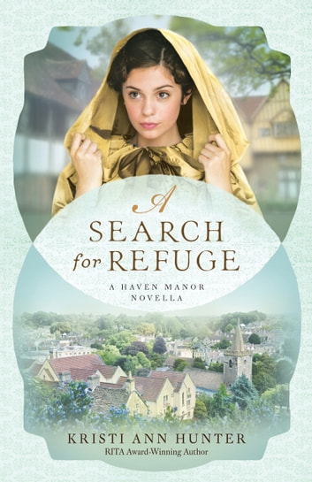 A Search for Refuge (Haven Manor) - A Haven Manor Novella ebook by Kristi Ann Hunter