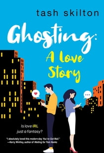 Ghosting - A Witty, Heartfelt, & Modern Love Story ebook by Tash Skilton
