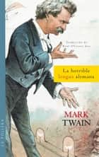 La horrible lengua alemana ebook by Mark twain