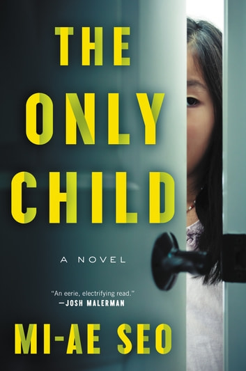 The Only Child - A Novel ebook by Mi-ae Seo