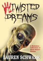 Twisted Dreams ebook by Lauren Schwark Jr